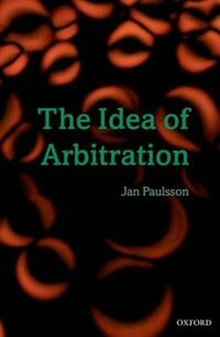 Book The Idea of Arbitration by Jan Paulsson