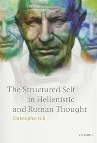 Book The Structured Self in Hellenistic and Roman Thought by Christopher Gill