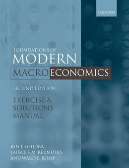 Book Exercise and Solutions Manual to Accompany Foundations of Modern Macroeconomics, Second Edition by Ben J. Heijdra