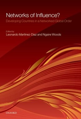 Book Networks of Influence?: Developing Countries in a Networked Global Order by Leonardo Martinez-Diaz