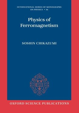 Book Physics of Ferromagnetism by Soshin Chikazumi