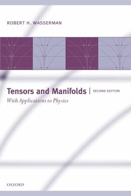 Book Tensors and Manifolds: With Applications to Physics by Robert H. Wasserman