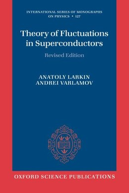 Book Theory of Fluctuations in Superconductors by Anatoly Larkin