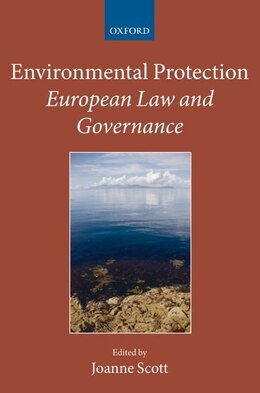 Book Environmental Protection: European Law and Governance by Joanne Scott