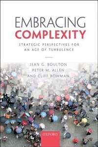 Book Embracing Complexity: Strategic Perspectives for an Age of Turbulence by Jean G. Boulton