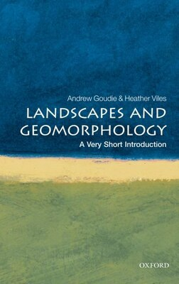 Book Landscapes and Geomorphology: A Very Short Introduction by Andrew Goudie