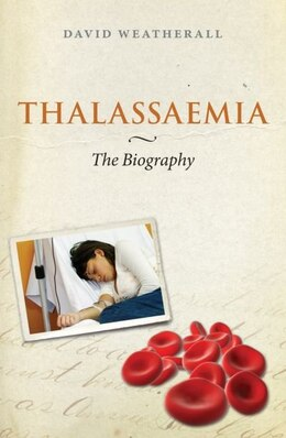 Book Thalassaemia: The Biography by David Weatherall
