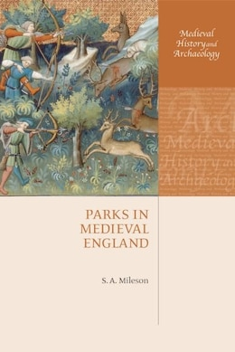 Book Parks in Medieval England by Stephen Mileson