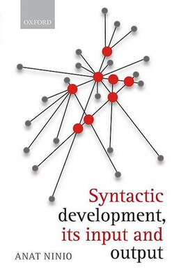 Book Syntactic Development: Its input and output by Anat Ninio