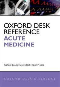 Book Oxford Desk Reference: Acute Medicine by Richard Leach