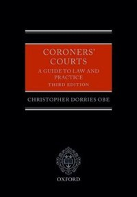 Book Coroners Courts: A Guide to Law and Practice by Christopher Dorries