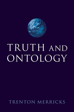 Book Truth and Ontology by Trenton Merricks