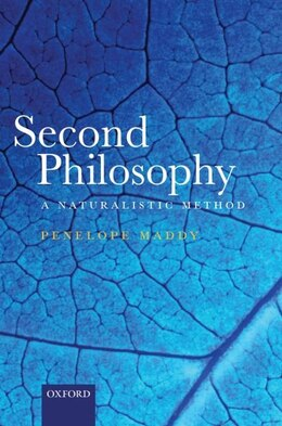 Book Second Philosophy: A Naturalistic Method by Penelope Maddy