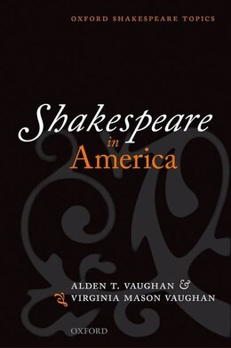 Book Shakespeare in America by Alden T. Vaughan