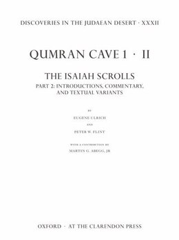 Book Discoveries in the Judaean Desert XXXII: Qumran Cave 1: II. The Isaiah Scrolls: Part 2… by Eugene Ulrich