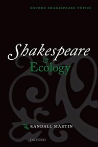 Book Shakespeare and Ecology by Randall Martin