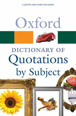 Book Oxford Dictionary of Quotations by Subject by Susan Ratcliffe