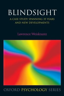 Book Blindsight: a case study spanning 35 years and new developments by Lawrence Weiskrantz