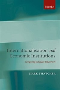 Internationalisation and Economic Institutions: Comparing the European Experience