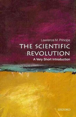 Book Scientific Revolution: A Very Short Introduction by Lawrence M. Principe