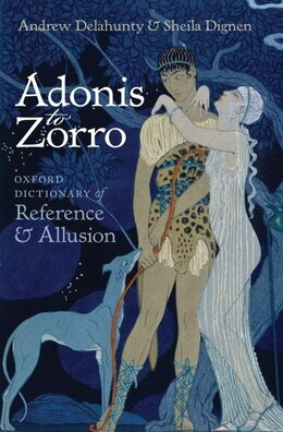 Book Adonis to Zorro: Oxford Dictionary of Reference and Allusion by Andrew Delahunty
