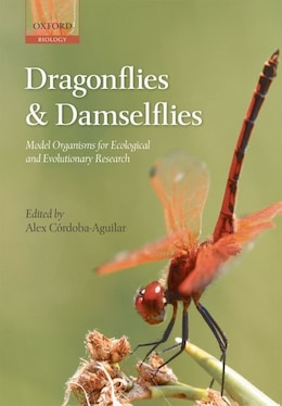 Book Dragonflies and Damselflies: Model Organisms for Ecological and Evolutionary Research by Alex Cordoba-Aguilar