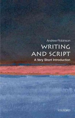 Book Writing and Script: A Very Short Introduction by Andrew Robinson