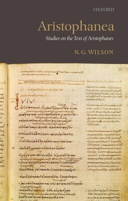 Book Aristophanea: Studies on the Text of Aristophanes by N. G. Wilson