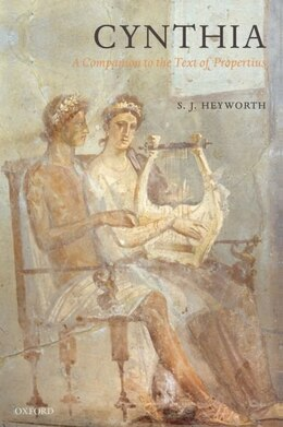 Book Cynthia: A Companion to the Text of Propertius by S. J. Heyworth