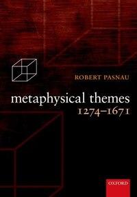 Metaphysical Themes 1274-1689