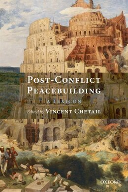 Book Post-Conflict Peacebuilding: A Lexicon by Vincent Chetail