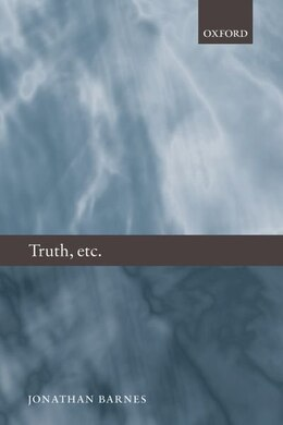 Book Truth, etc.: Six Lectures on Ancient Logic by Jonathan Barnes
