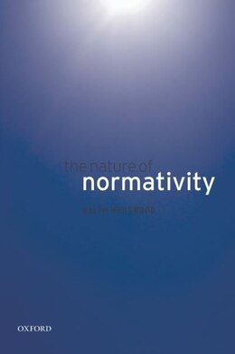 Book The Nature of Normativity by Ralph Wedgwood