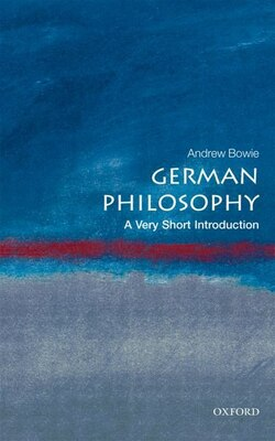 Book German Philosophy: A Very Short Introduction by Andrew Bowie