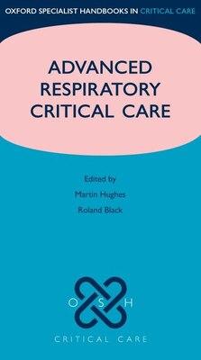 Book Advanced Respiratory Critical Care by Martin Hughes
