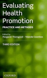 Book Evaluating Health Promotion: Practice and Methods by Margaret Thorogood