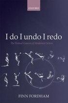I Do, I Undo, I Redo: The Textual Genesis of Modernist Selves