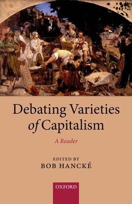 Book Debating Varieties of Capitalism: A Reader by Bob Hancke