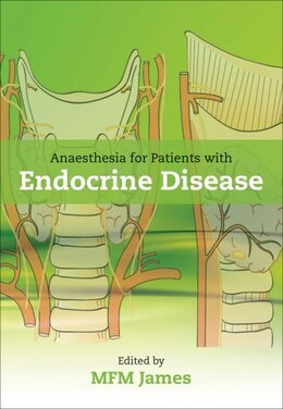 Book Anaesthesia for Patients with Endocrine Disease by Mike James