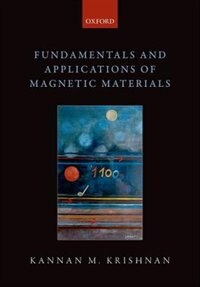 Book Fundamentals and Applications of Magnetic Materials by Kannan M. Krishnan
