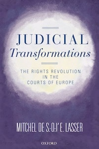Judicial Transformations: The Rights Revolution in the Courts of Europe