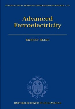 Book Advanced Ferroelectricity by Robert Blinc