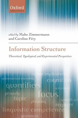 Book Information Structure: Theoretical, Typological, and Experimental Perspectives by Malte Zimmermann