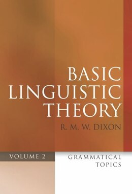 Book Basic Linguistic Theory Volume 2: Grammatical Topics by R. M. W. Dixon