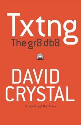 Book Txtng: The Gr8 Db8 by David Crystal