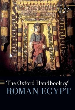 Book The Oxford Handbook of Roman Egypt by Christina Riggs