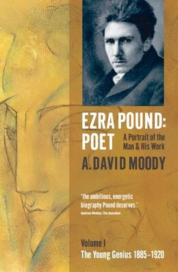 Book Ezra Pound: Poet: I: The Young Genius 1885-1920 by A. David Moody