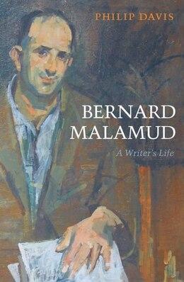Book Bernard Malamud: A Writers Life by Philip Davis