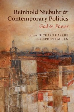 Book Reinhold Niebuhr and Contemporary Politics: God and Power by Richard Harries