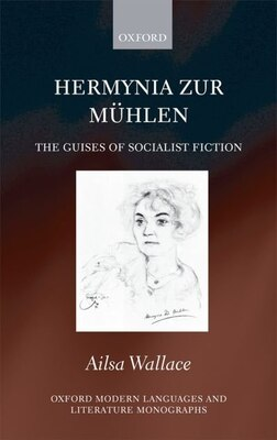 Book Hermynia Zur Muhlen: The Guises of Socialist Fiction by Ailsa Wallace